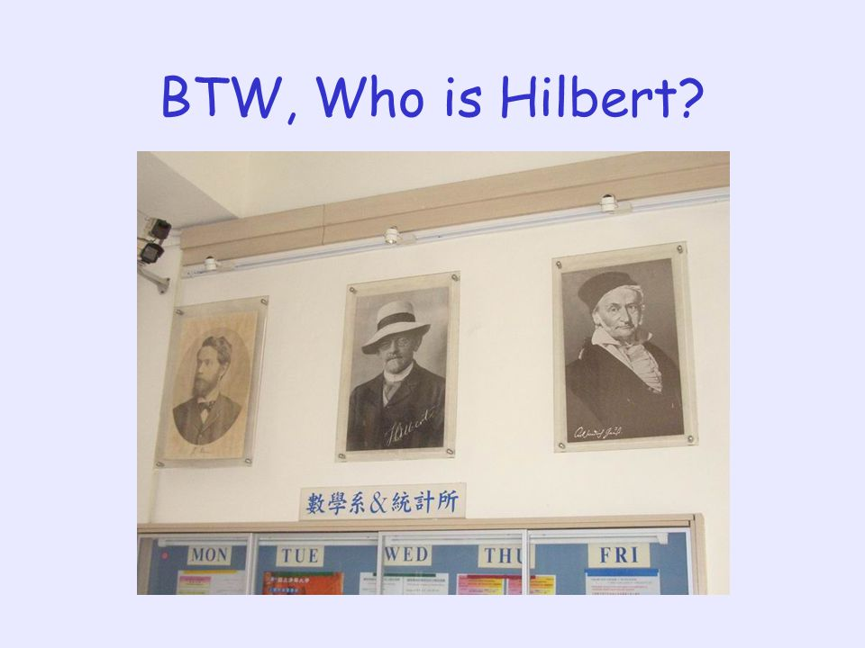 BTW, Who is Hilbert