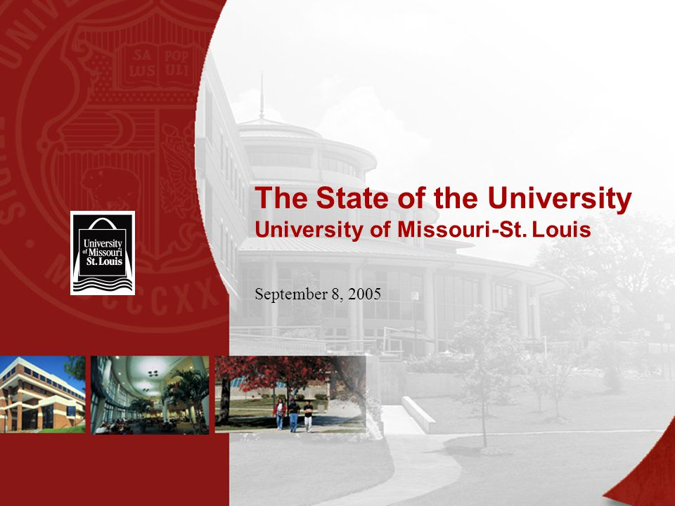 The State of the University University of Missouri-St. Louis September 8, 2005