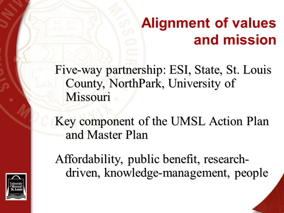 Alignment of values and mission Five-way partnership: ESI, State, St.