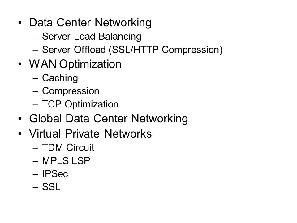 Data Center Networking –Server Load Balancing –Server