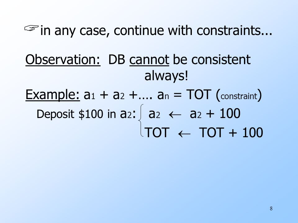 8  in any case, continue with constraints... Observation: DB cannot be consistent always.