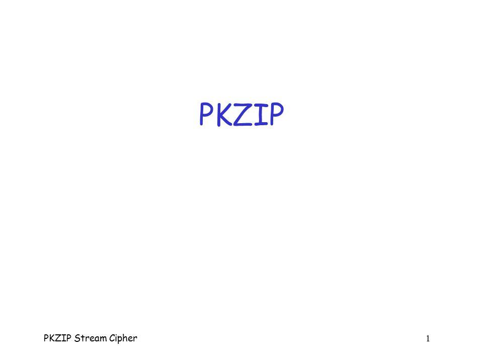 PKZIP Stream Cipher 1 PKZIP PKZIP Stream Cipher 2 PKZIP
