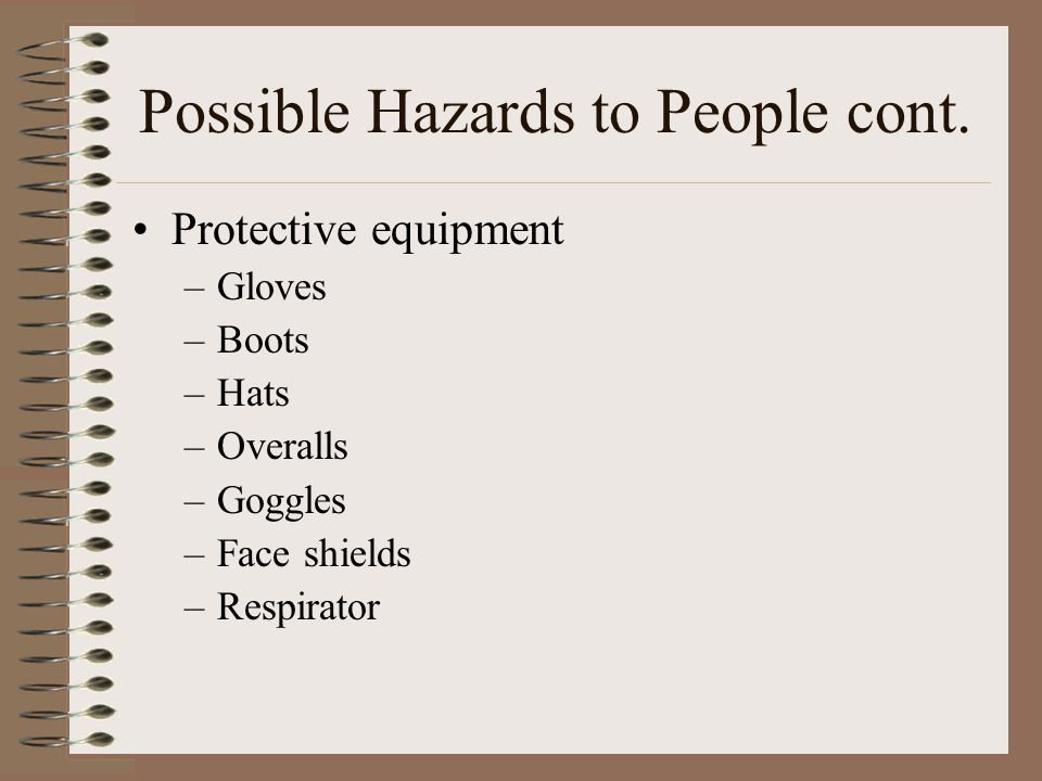 Possible Hazards to People cont.