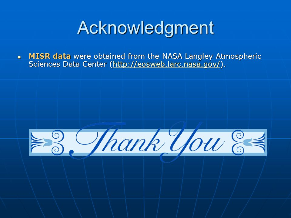 Acknowledgment MISR data were obtained from the NASA Langley Atmospheric Sciences Data Center (