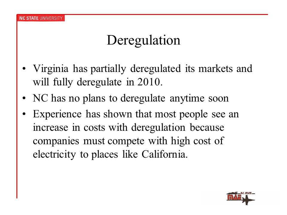 Deregulation Virginia has partially deregulated its markets and will fully deregulate in 2010.