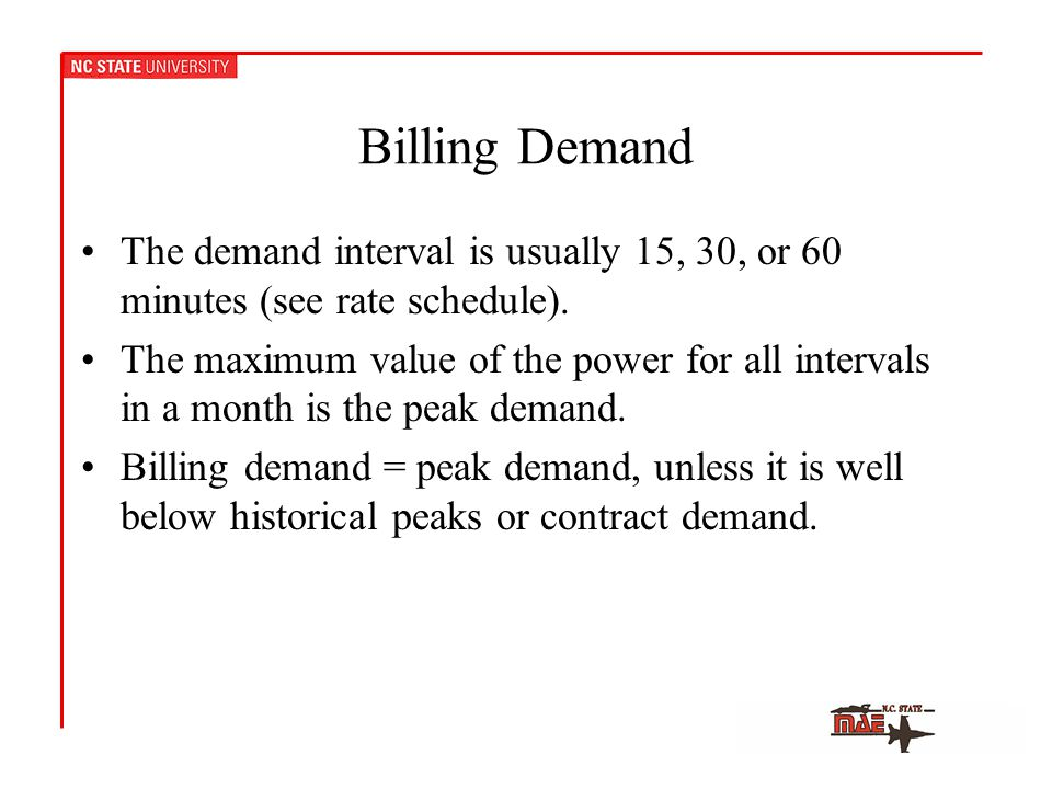 Billing Demand The demand interval is usually 15, 30, or 60 minutes (see rate schedule).