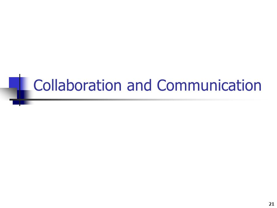 21 Collaboration and Communication