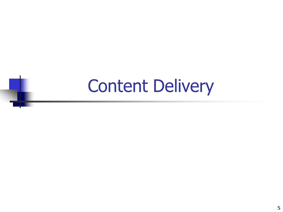 5 Content Delivery