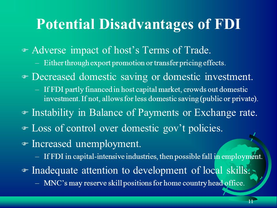 11 Potential Disadvantages of FDI F Adverse impact of host's Terms of Trade.