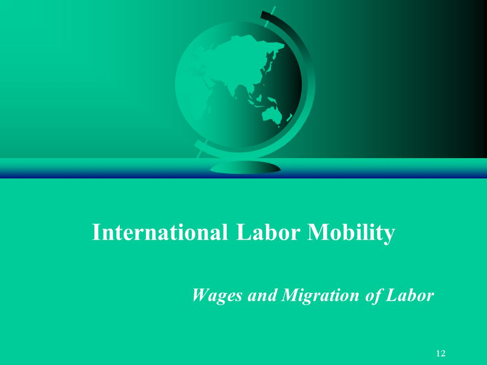12 International Labor Mobility Wages and Migration of Labor