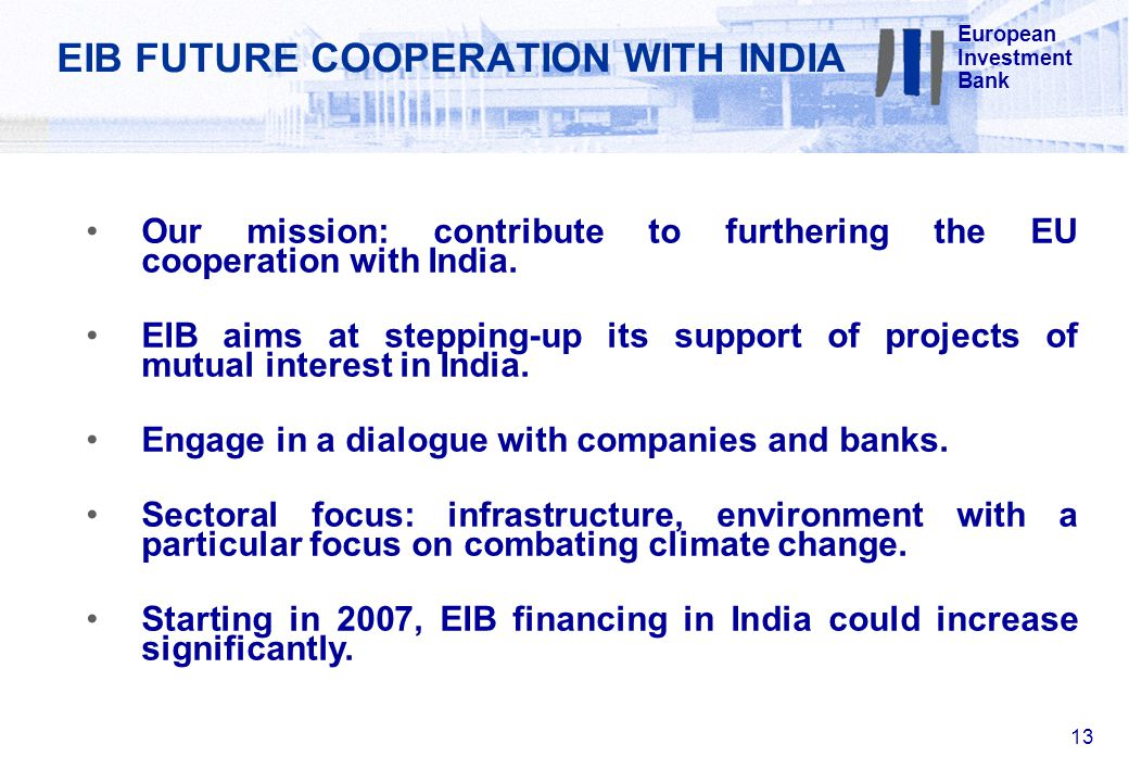 Our mission: contribute to furthering the EU cooperation with India.
