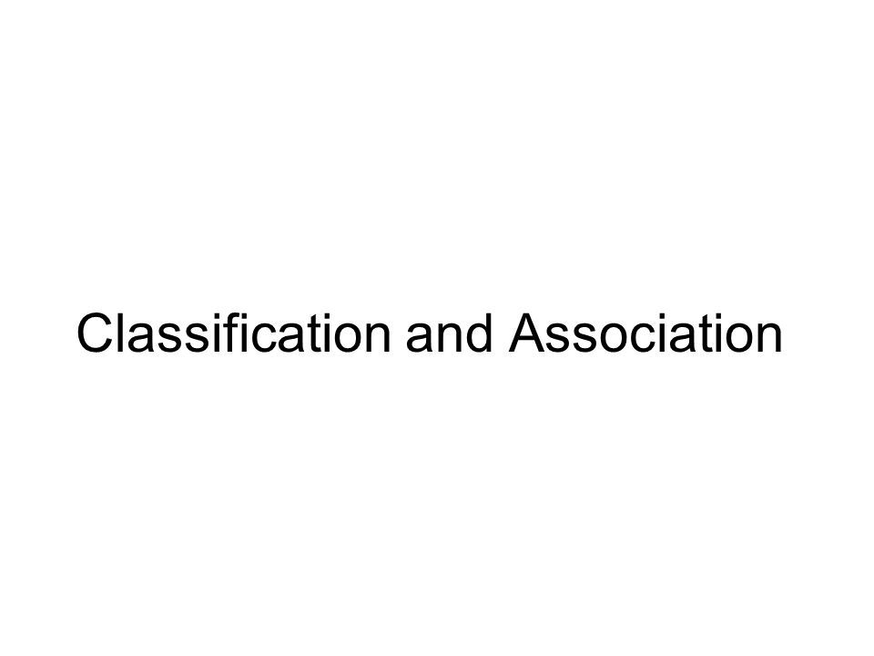Classification and Association