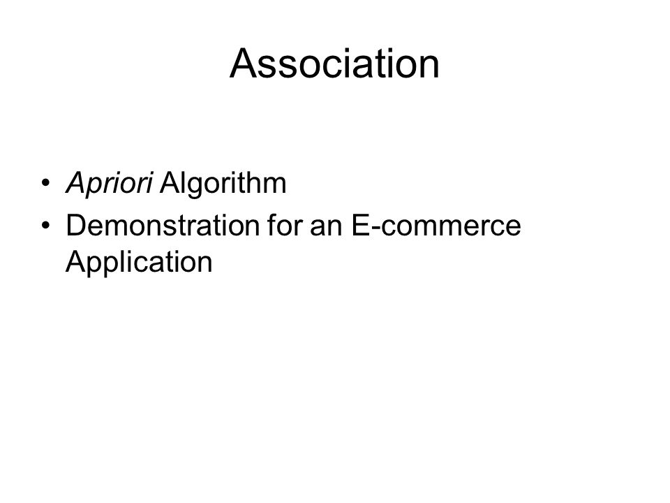 Association Apriori Algorithm Demonstration for an E-commerce Application