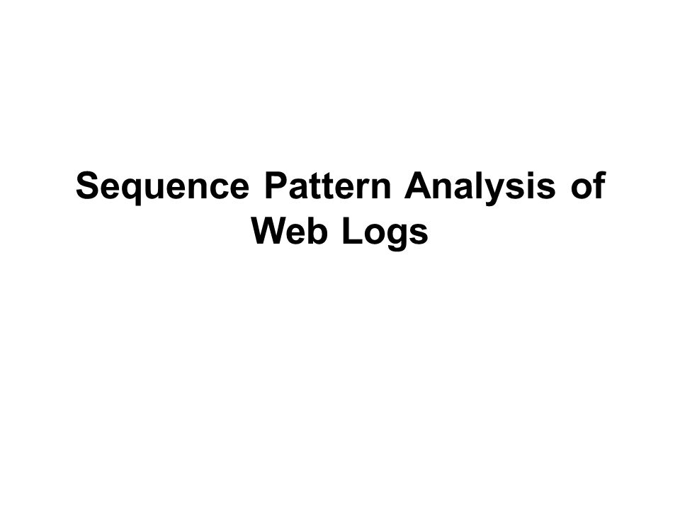 Sequence Pattern Analysis of Web Logs