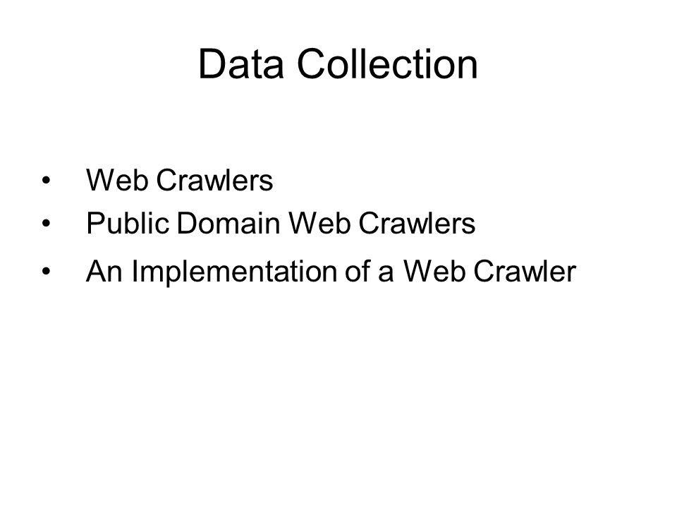 Data Collection Web Crawlers Public Domain Web Crawlers An Implementation of a Web Crawler