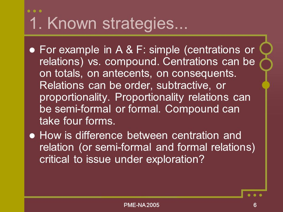 PME-NA Known strategies... For example in A & F: simple (centrations or relations) vs.