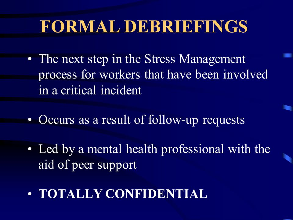 SERVICES On-scene support Demobilization Services Defusing Formal debriefings