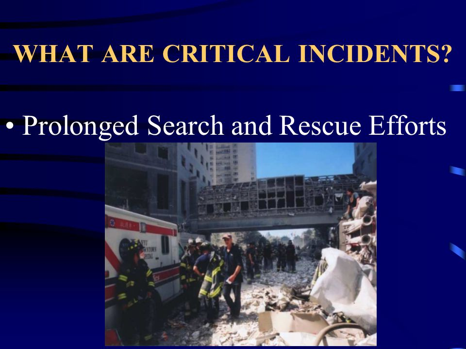 WHAT ARE CRITICAL INCIDENTS Death or Major Injury of a child