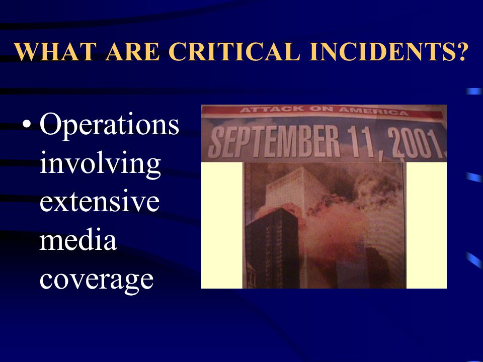 WHAT ARE CRITICAL INCIDENTS Mass Casualty Incidents
