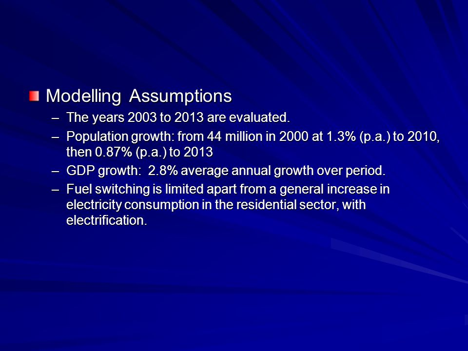 Modelling Assumptions –The years 2003 to 2013 are evaluated.