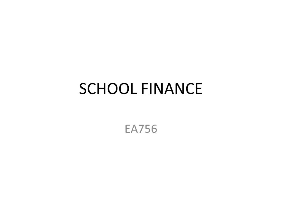 SCHOOL FINANCE EA756