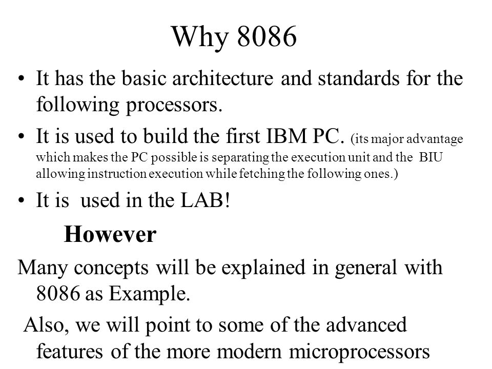 Why 8086 It has the basic architecture and standards for the following processors.