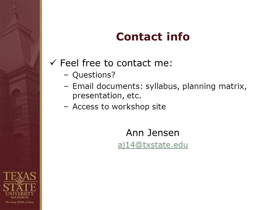 Contact info Feel free to contact me: –Questions.
