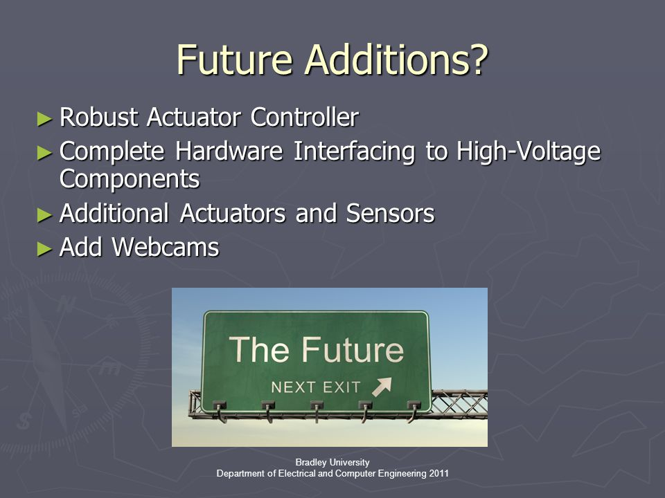 Bradley University Department of Electrical and Computer Engineering 2011 Future Additions.