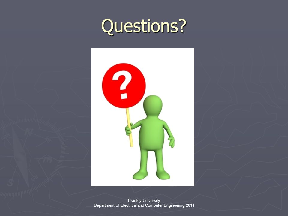 Bradley University Department of Electrical and Computer Engineering 2011 Questions