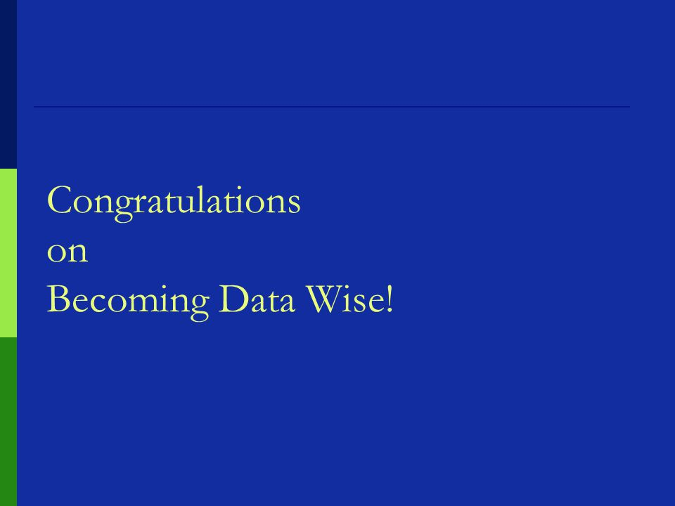 Congratulations on Becoming Data Wise!