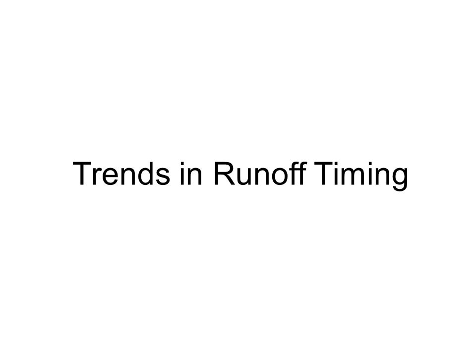 Trends in Runoff Timing