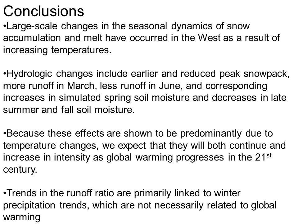 Conclusions Large-scale changes in the seasonal dynamics of snow accumulation and melt have occurred in the West as a result of increasing temperatures.
