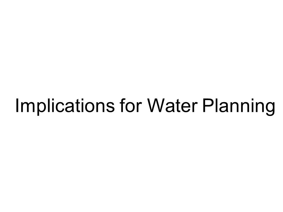Implications for Water Planning