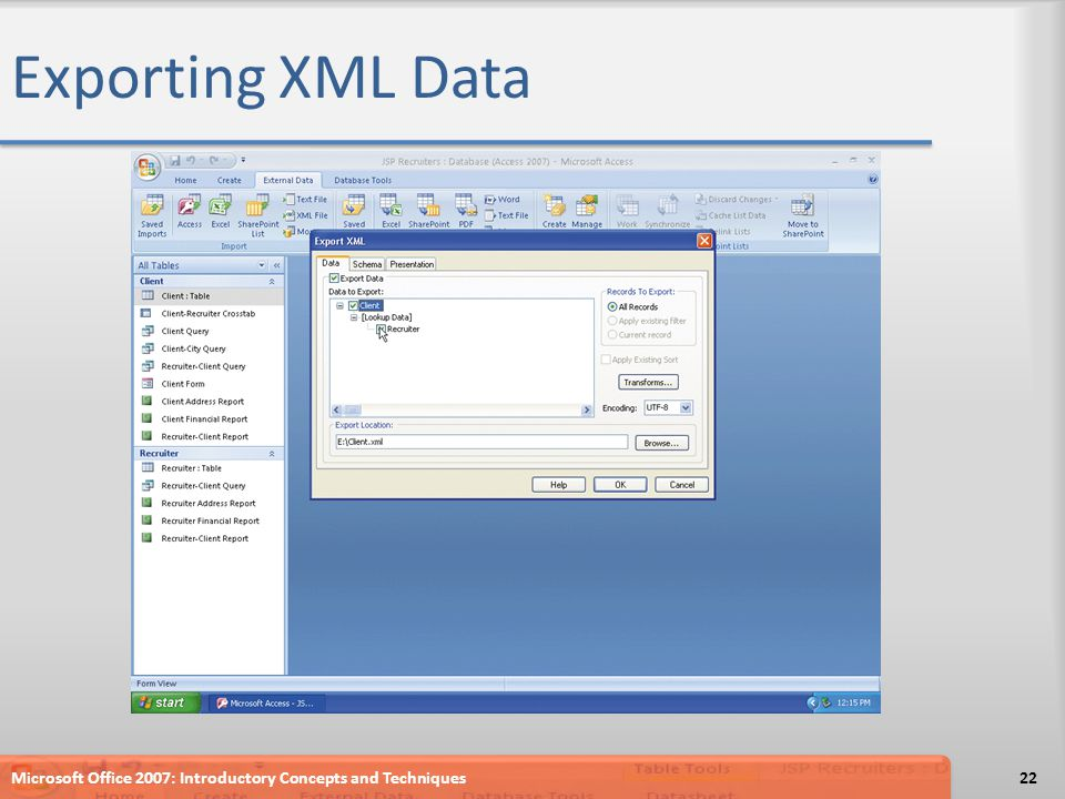 Exporting XML Data Microsoft Office 2007: Introductory Concepts and Techniques22