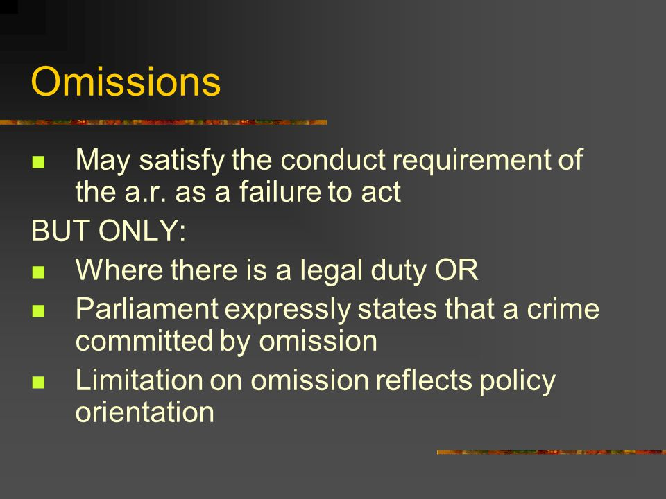 Omissions May satisfy the conduct requirement of the a.r.