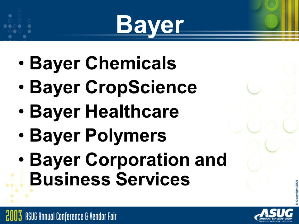 Bayer Bayer Chemicals Bayer CropScience Bayer Healthcare Bayer Polymers Bayer Corporation and Business Services