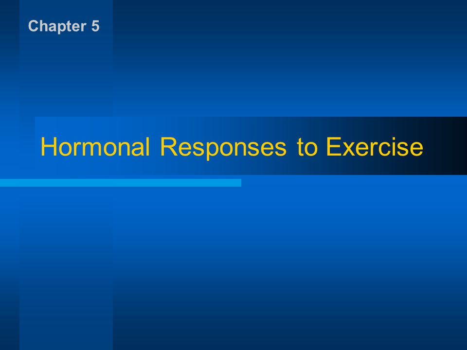 Hormonal Responses to Exercise Chapter 5