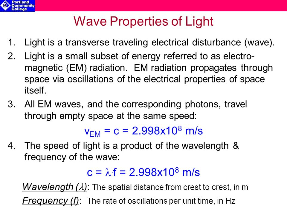 Wave Properties of Light 1.Light is a transverse traveling electrical disturbance (wave).