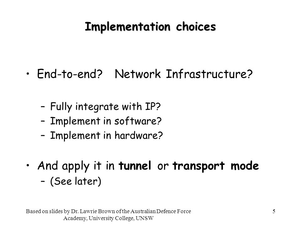 5 Implementation choices End-to-end. Network Infrastructure.