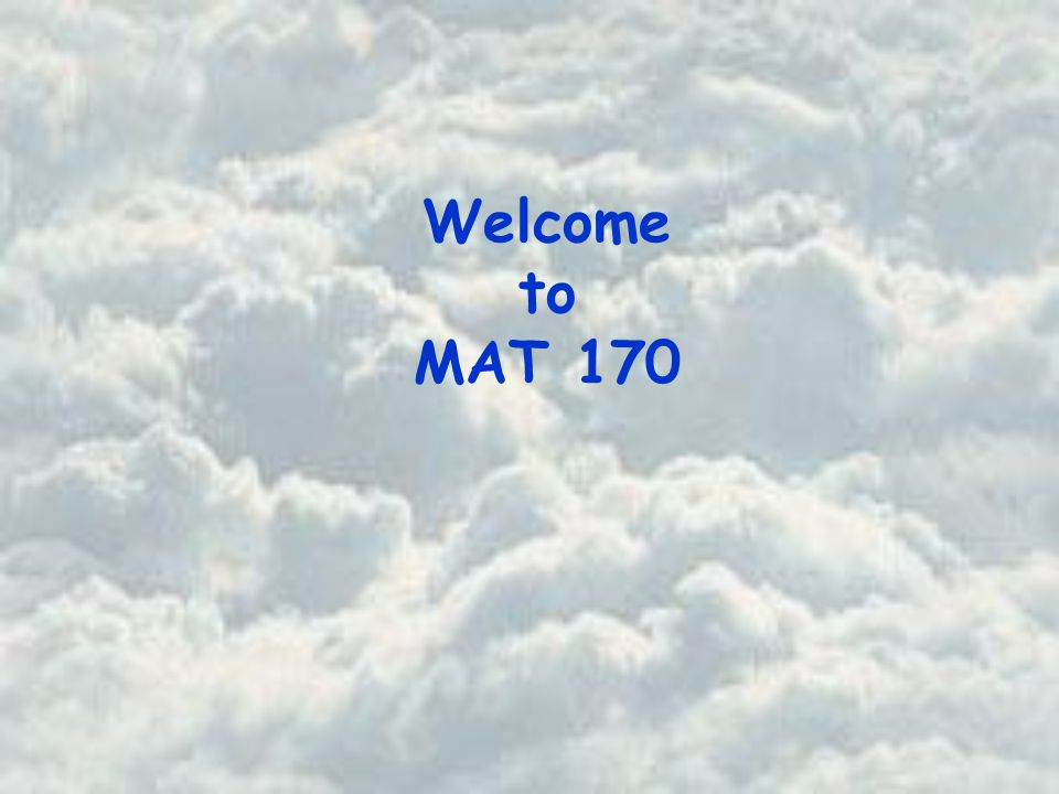 Welcome to MAT 170