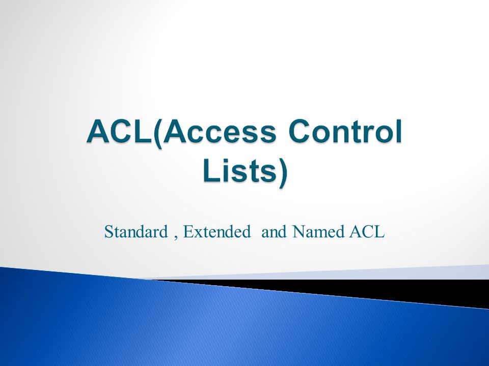 Standard, Extended and Named ACL