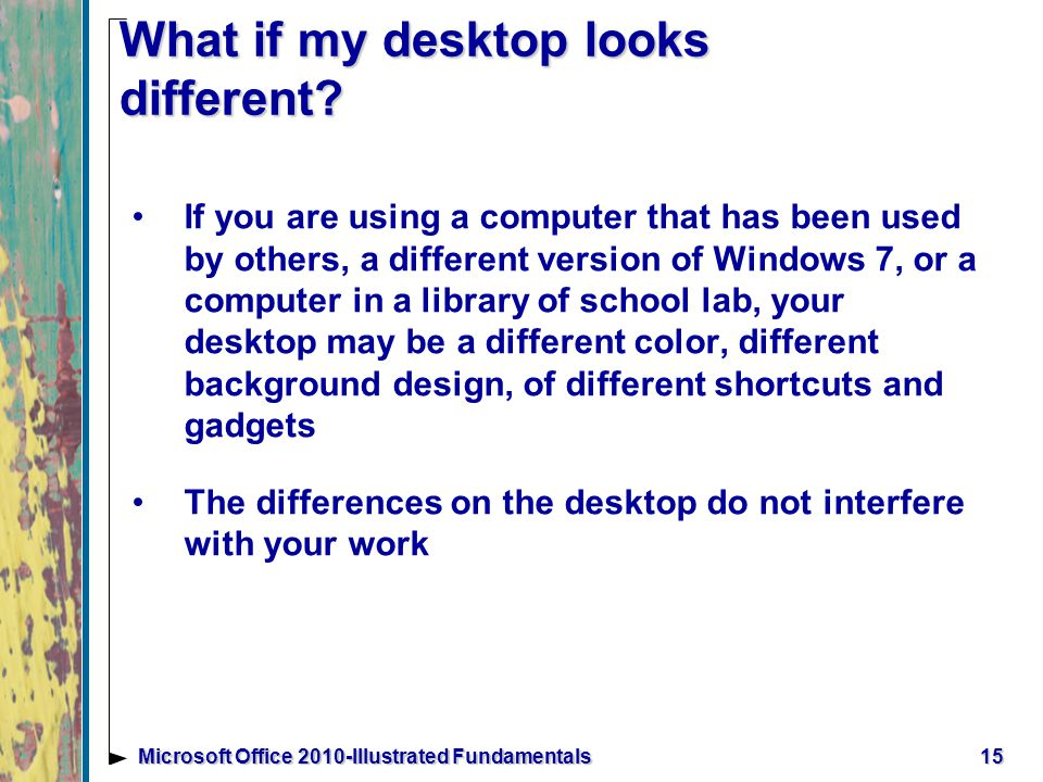 What if my desktop looks different.