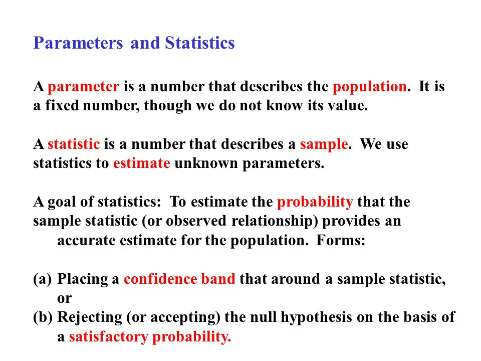 Parameters and Statistics A parameter is a number that describes the population.
