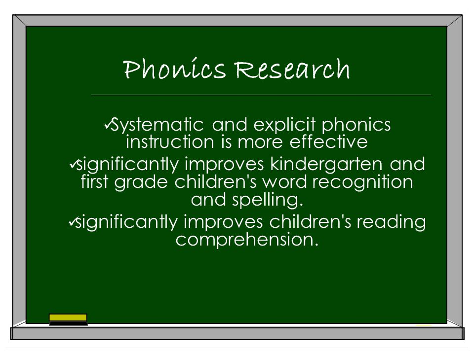 Phonics Research Systematic and explicit phonics instruction is more effective significantly improves kindergarten and first grade children s word recognition and spelling.