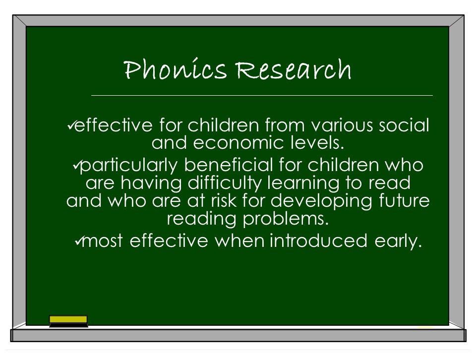 Phonics Research effective for children from various social and economic levels.