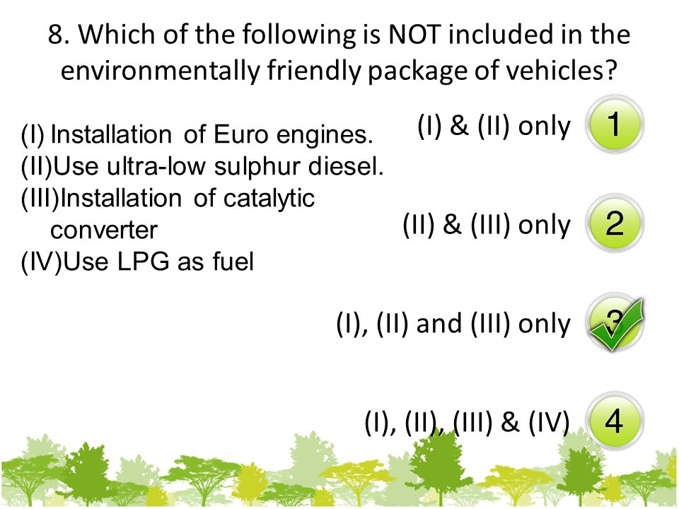 8. Which of the following is NOT included in the environmentally friendly package of vehicles.