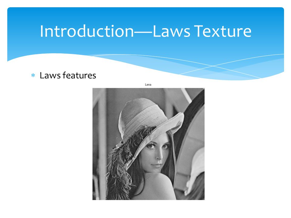  Laws features Introduction—Laws Texture