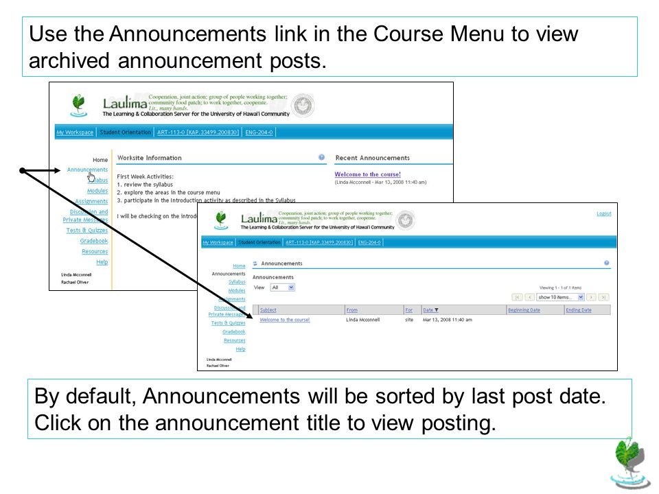 Use the Announcements link in the Course Menu to view archived announcement posts.