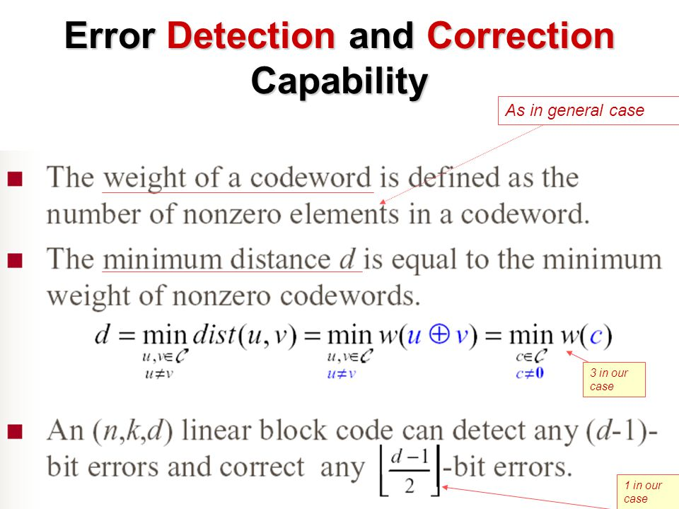 Error Detection and Correction Capability As in general case 3 in our case 1 in our case