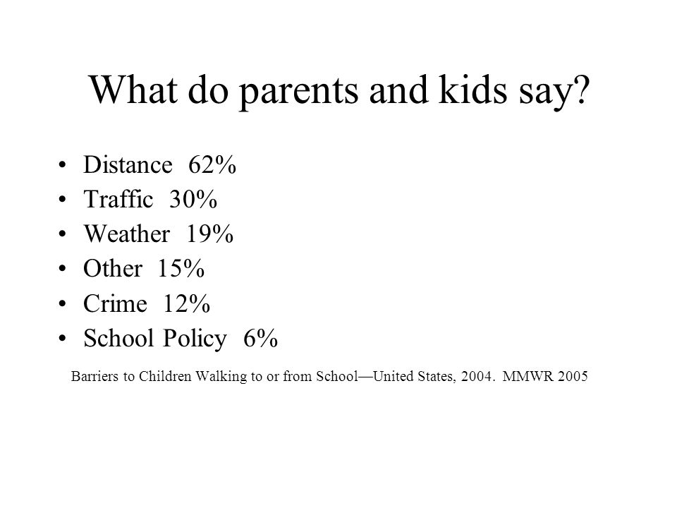 What do parents and kids say.